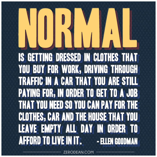 normal-is-getting-dressed-in-clothes-you-buy-for-work-ellen-goodman